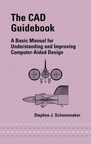 The CAD Guidebook A Basic Manual for Understanding and Improving Computer-Aided Design book cover