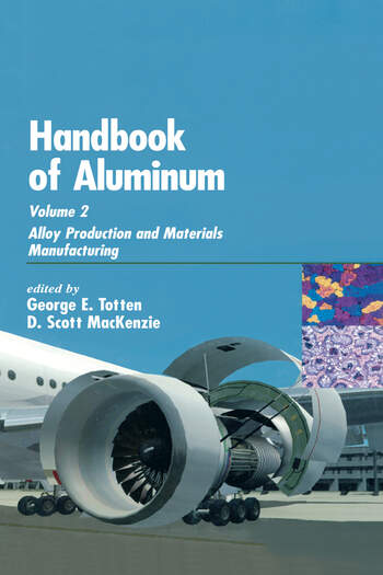 Handbook of Aluminum Volume 2: Alloy Production and Materials Manufacturing book cover