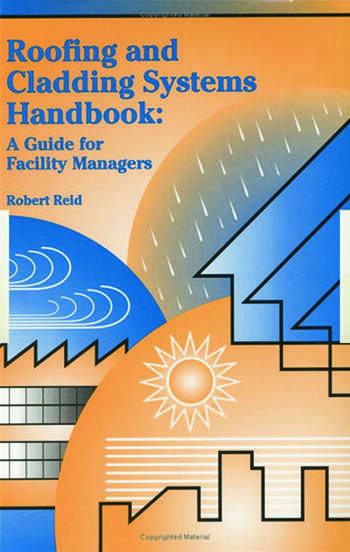 Roofing and Cladding Systems Handbook A Guide for Facility Managers book cover