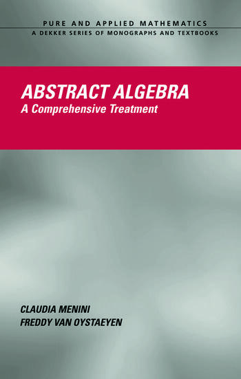 Abstract Algebra A Comprehensive Treatment book cover
