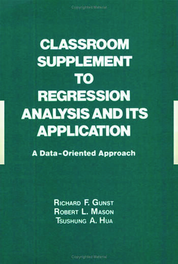 Classroom Supplement to Regression Analysis and its Application A Data-Oriented Approach book cover