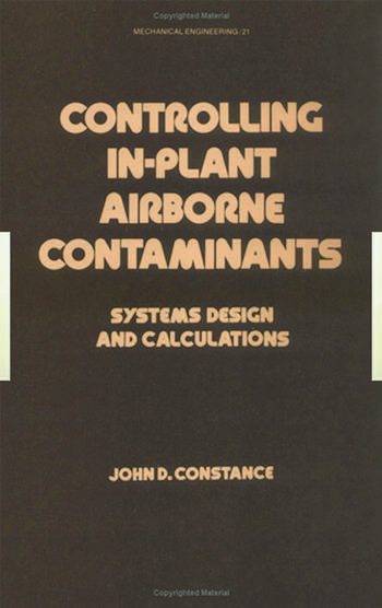 Controlling In-Plant Airborne Contaminants Systems Design and Calculations book cover