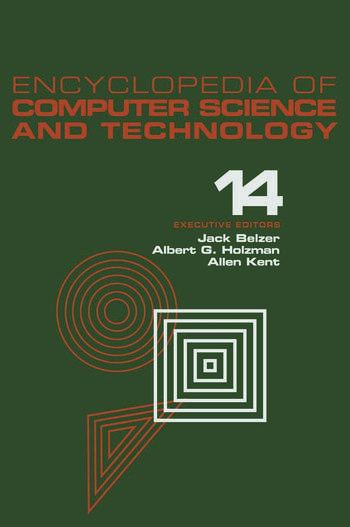 Encyclopedia of Computer Science and Technology Volume 14 - Very Large Data Base Systems to Zero-Memory and Markov Information Source book cover