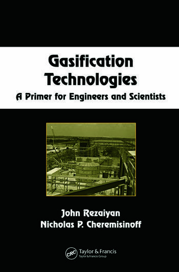 Gasification Technologies A Primer for Engineers and Scientists book cover