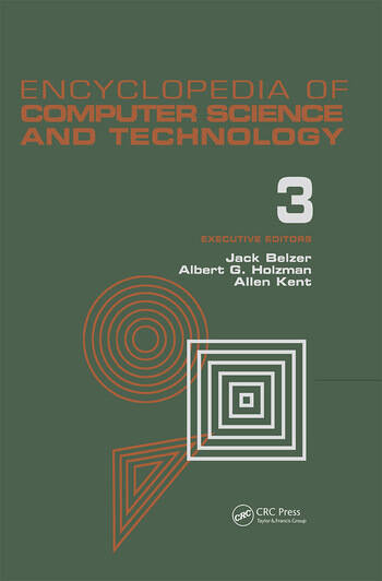 Encyclopedia of Computer Science and Technology Volume 3 - Ballistics Calculations to Box-Jenkins Approach to Time Series Analysis and Forecasting book cover