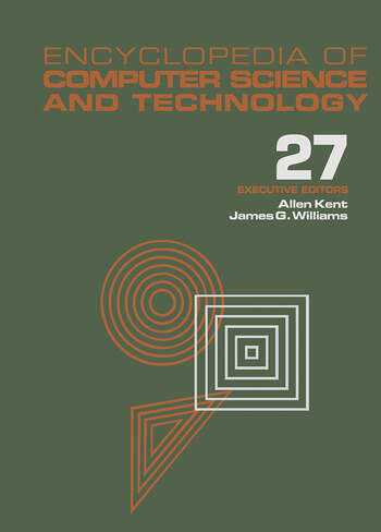 Encyclopedia of Computer Science and Technology Volume 27 - Supplement 12: Artificial Intelligence and ADA to Systems Integration: Concepts: Methods, and Tools book cover