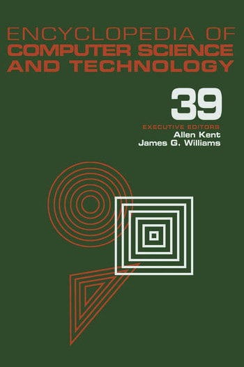 Encyclopedia of Computer Science and Technology Volume 39 - Supplement 24 - Entity Identification to Virtual Reality in Driving Simulation book cover