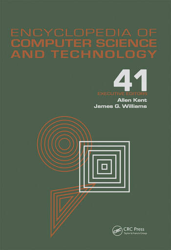 Encyclopedia of Computer Science and Technology Volume 41 - Supplement 26 - Application of Bayesan Belief Networks to Highway Construction to Virtual Reality Software and Technology book cover