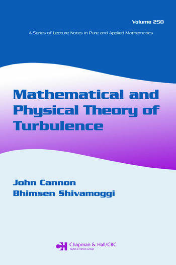 Mathematical and Physical Theory of Turbulence, Volume 250 book cover
