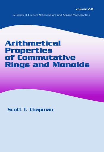 Arithmetical Properties of Commutative Rings and Monoids book cover