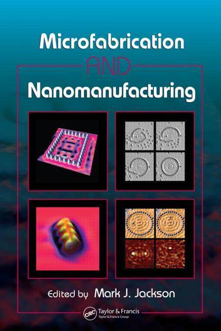 Microfabrication and Nanomanufacturing book cover