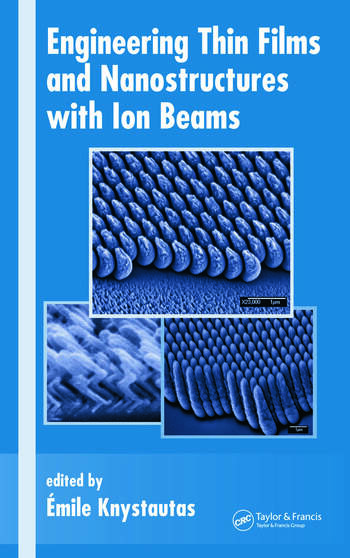 Engineering Thin Films and Nanostructures with Ion Beams book cover