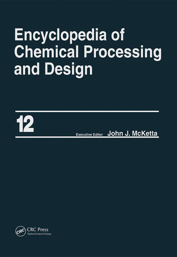 Encyclopedia of Chemical Processing and Design Volume 12 - Corrosion to Cottonseed book cover