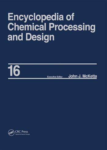 Encyclopedia of Chemical Processing and Design Volume 16 - Dimensional Analysis to Drying of Fluids with Adsorbants book cover