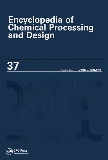 Encyclopedia of Chemical Processing and Design Volume 37 - Pipeline Flow: Basics to Piping Design book cover