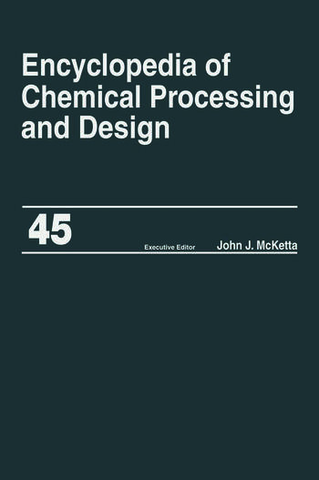 Encyclopedia of Chemical Processing and Design Volume 45 - Project Progress Management to Pumps book cover