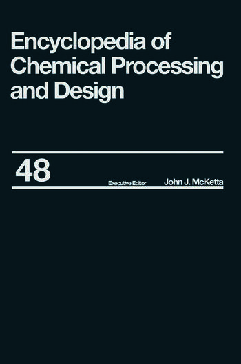 Encyclopedia of Chemical Processing and Design Volume 48 - Residual Refining and Processing to Safety: Operating Discipline book cover