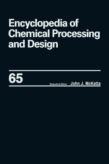 Encyclopedia of Chemical Processing and Design Volume 65 -- Waste: Nuclear Reprocessing and Treatment Technologies to Wastewater Treatment: Multilateral Approach book cover