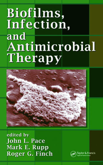 Biofilms, Infection, and Antimicrobial Therapy book cover