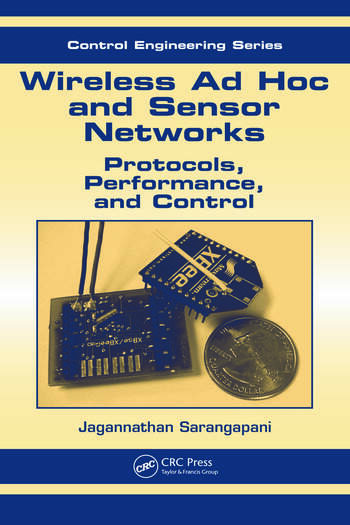 Wireless Ad hoc and Sensor Networks Protocols, Performance, and Control book cover