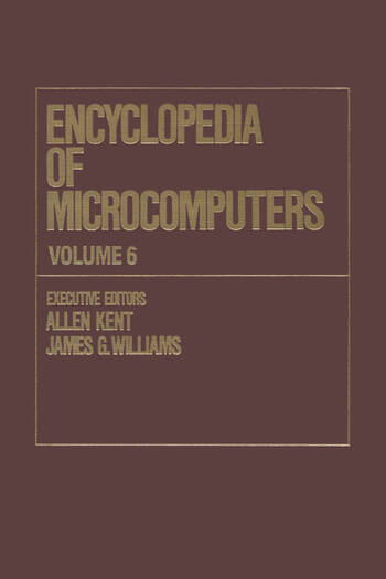 Encyclopedia of Microcomputers Volume 6 - Electronic Dictionaries in Machine Translation to Evaluation of Software: Microsoft Word Version 4.0 book cover