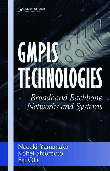 GMPLS Technologies Broadband Backbone Networks and Systems book cover