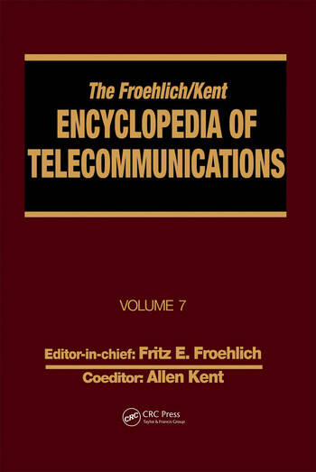 The Froehlich/Kent Encyclopedia of Telecommunications Volume 7 - Electrical Filters: Fundamentals and System Applications to Federal Communications Commission of the United States book cover