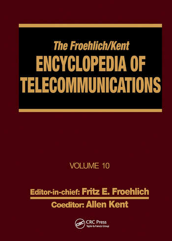 The Froehlich/Kent Encyclopedia of Telecommunications Volume 10 - Introduction to Computer Networking to Methods for Usability Engineering in Equipment Design book cover