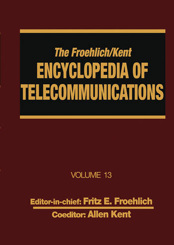 The Froehlich/Kent Encyclopedia of Telecommunications Volume 13 - Network-Management Technologies to NYNEX book cover