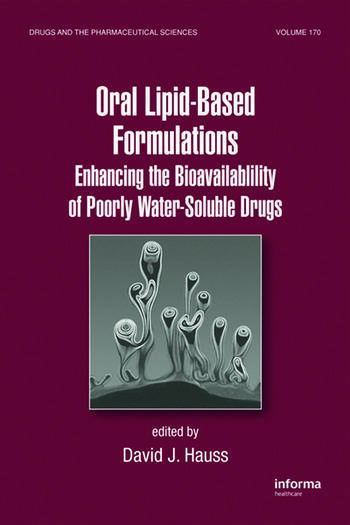 Oral Lipid-Based Formulations Enhancing the Bioavailability of Poorly Water-Soluble Drugs book cover