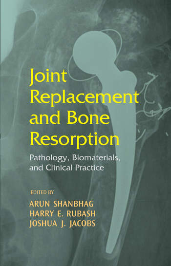 Joint Replacement and Bone Resorption Pathology, Biomaterials and Clinical Practice book cover