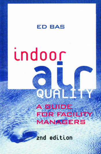Indoor Air Quality A Guide for Facility Managers book cover