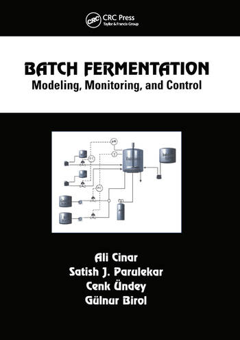 Batch Fermentation Modeling: Monitoring, and Control book cover