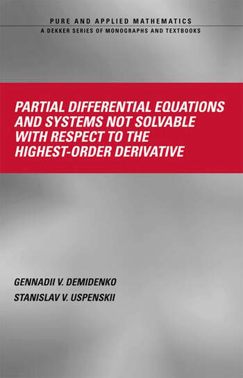 Partial Differential Equations And Systems Not Solvable With Respect To The Highest-Order Derivative book cover