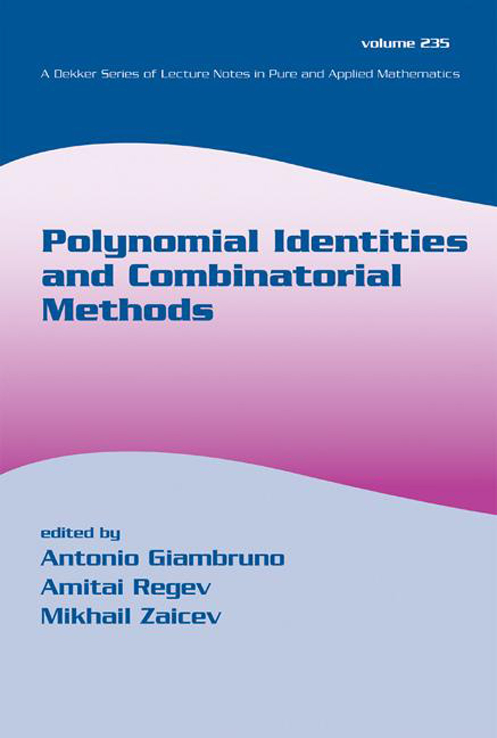 Polynomial Identities And Combinatorial Methods book cover