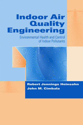 Indoor Air Quality Engineering Environmental Health and Control of Indoor Pollutants book cover