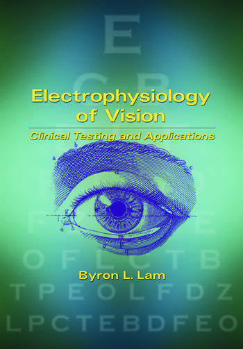 Electrophysiology of Vision Clinical Testing and Applications book cover