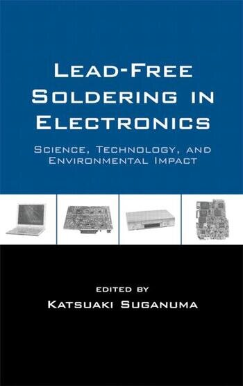Lead-Free Soldering in Electronics Science, Technology, and Environmental Impact book cover