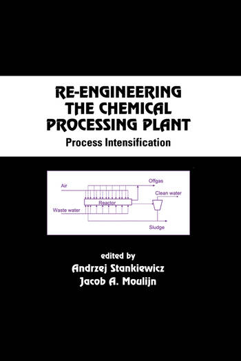 Re-Engineering the Chemical Processing Plant Process Intensification book cover