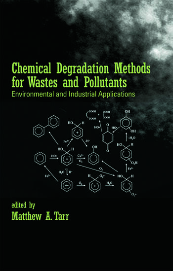 Chemical Degradation Methods for Wastes and Pollutants Environmental and Industrial Applications book cover