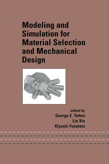 Modeling and Simulation for Material Selection and Mechanical Design book cover