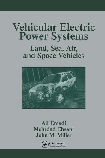 Vehicular Electric Power Systems Land, Sea, Air, and Space Vehicles book cover