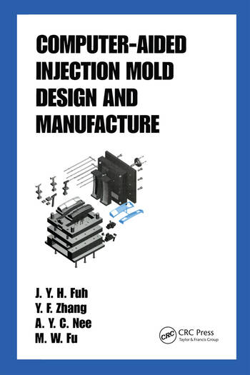 Computer-Aided Injection Mold Design and Manufacture book cover