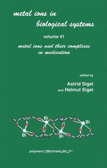 Metal Ions in Biological Systems Volume 41: Metal Ions and Their Complexes in Medication book cover