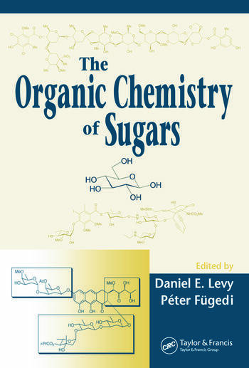 The Organic Chemistry of Sugars book cover