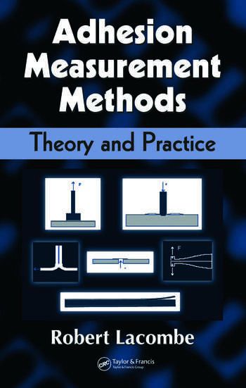 Adhesion Measurement Methods Theory and Practice book cover
