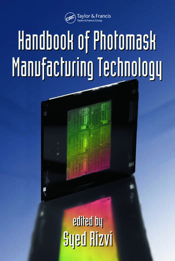 Handbook of Photomask Manufacturing Technology book cover