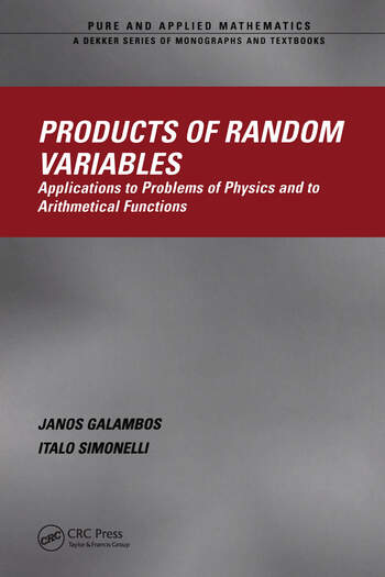 Products of Random Variables Applications to Problems of Physics and to Arithmetical Functions book cover