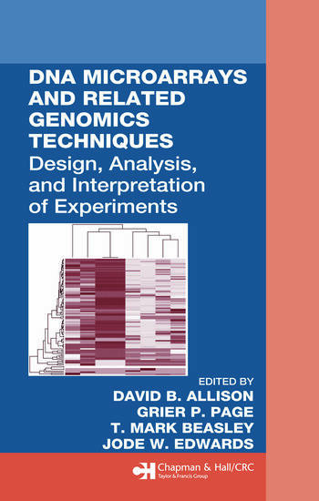 DNA Microarrays and Related Genomics Techniques Design, Analysis, and Interpretation of Experiments book cover