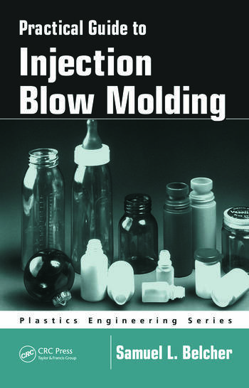 Practical Guide To Injection Blow Molding book cover